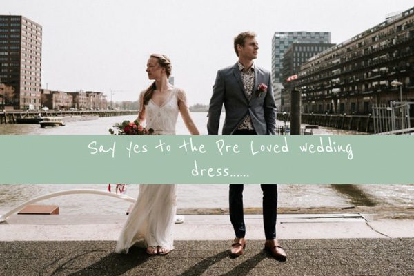 Duurzaam trouwen? Say yes to the Pre Loved Wedding Dress!